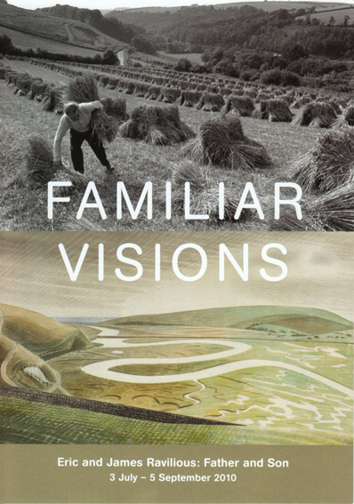 Familiar Visions. Eric and James Ravilious: Father and Son